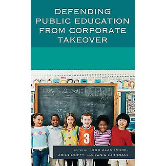 Defending Public Education from Corporate Takeover by Todd Alan Price