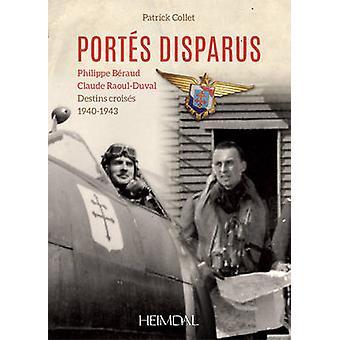 Portes Disparus - Philippe Beraud - Claude Raoul-Duval Destins Croises