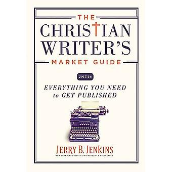 Christian Writer's Market Guide 2015-2016 by Jerry Jenkins - 97814041