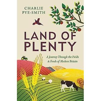 Land of Plenty - A Journey Through the Fields and Foods of Modern Brit