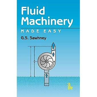 Fluid Machinery Made Easy by G. S. Sawhney - 9789381141953 Book