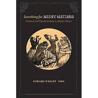 Auf der Suche nach Madre Matiana - Prophezeiung und Populärkultur in modernen M