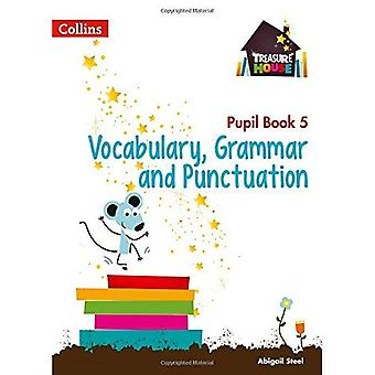 Treasure House - Year 5 Vocabulary, Grammar and Punctuation Pupil Book