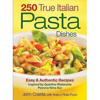 250 vrai plats de pâtes italiennes: plats simple et authentiques