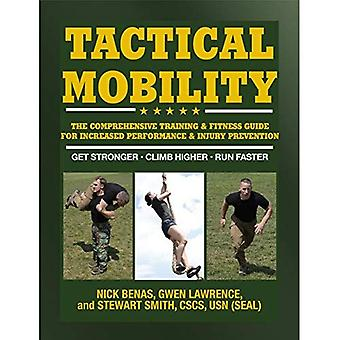 Tactical Mobility: The Comprehensive Training & Fitness Guide for Increased� Performance & Injury Prevention