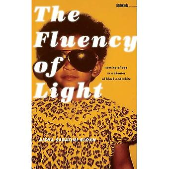 The Fluency of Light: Coming of Age in a Theatre of Black and White (Sightline Books)