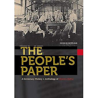 The People's Paper: A Centenary History and Anthology of Abantu-Batho