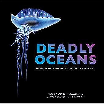 Océans mortelles: À la recherche de créatures de la mer la plus meurtrières