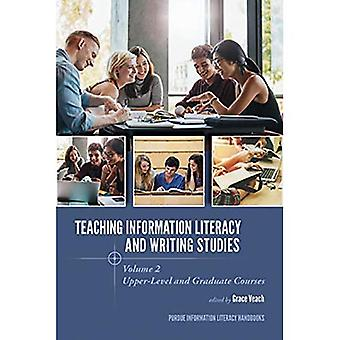 Teaching Information Literacy and Writing Studies: Volume 2, Upper-Level and Graduate Courses (Purdue Information Literacy Handbooks)