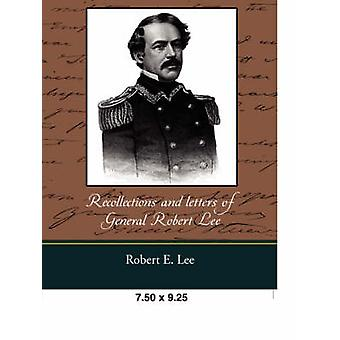 Recollections and Letters of General Robert E. Lee by Lee & Robert E.