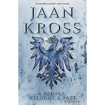 A People without a Past - Between Three Plagues Volume 2 by Jaan Kross