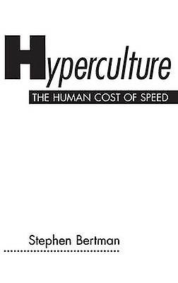 Hyperculture The Huhomme Cost of Speed by Berthomme & Stephen