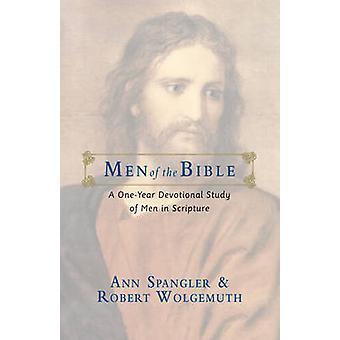 Homens da Bíblia A um ano devocional estudo de homens nas Escrituras por Spangler & Ann