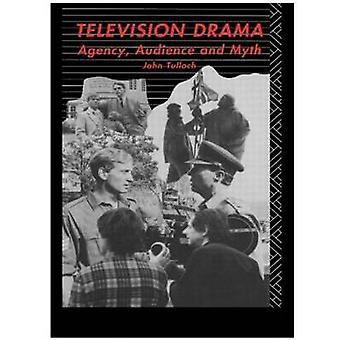 Television Drama Agency Audience and Myth by Tulloch & John