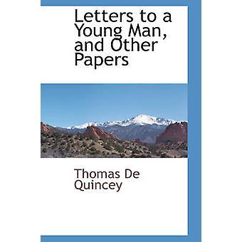 Briefe an einen jungen Mann und andere Papiere von Quincey & Thomas De