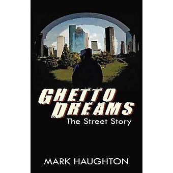 Ghetto Dreams by Haughton & Mark