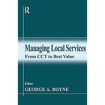 Managing Local Services From Cct to Best Value by Boyne & George A.