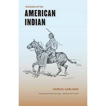 The Book of the American Indian by Garland & Hamlin