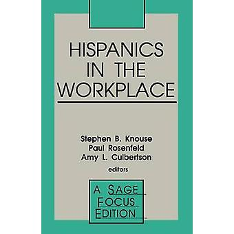 Hispanics in the Workplace by Rosenfeld & Paul