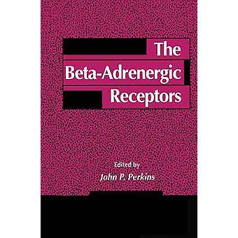 Les récepteurs BetaAdrenergic par Perkins & John P.
