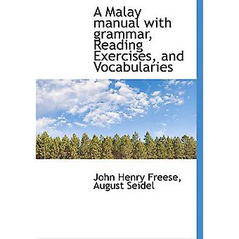 A Malay manual with grammar Reading Exercises and Vocabularies by Freese & John Henry