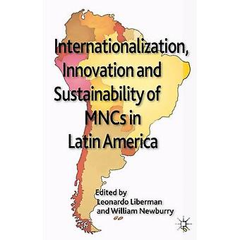 Internationalization Innovation and Sustainability of MNCs in Latin America by Liberman & Leonardo