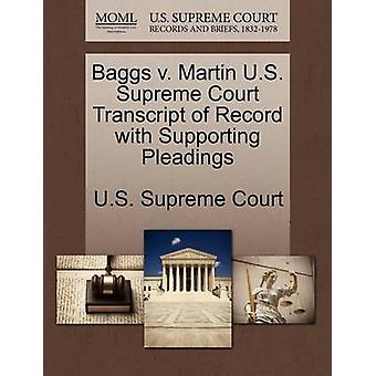 Baggs v. Martin U.S. Supreme Court Transcript of Record with Supporting Pleadings by U.S. Supreme Court