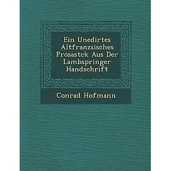 Ein Unedirtes Altfranzsisches Prosastck Aus Der Lambspringer Handschrift por Hofmann y Conrado