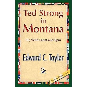 Ted Strong in Montana by Taylor & Edward C.