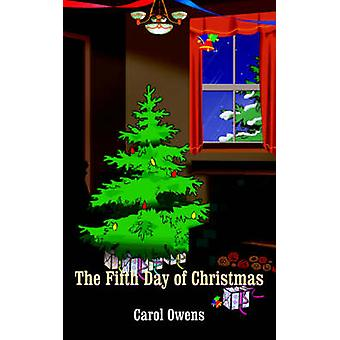The Fifth Day of Christmas by Owens & Carol