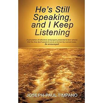 Hes Still Speaking and I Keep Listening by Timpano & JosephPaul