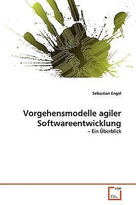 Vorgehensmodelle agiler Softwareentwicklung by Engel & Sebastian