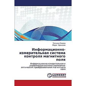 InformatsionnoIzmeritelnaya Sistema Kontrolya Magnitnogo Polya von Levina Tatyana