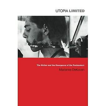 Utopia limitada: Nos anos sessenta e o surgimento do pós-moderno