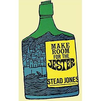 Make Room for the Jester by Stead Jones - 9781906998271 Book
