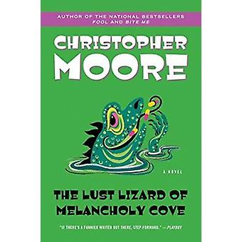 The Lust Lizard of Melancholy Cove by Moore - Christopher - 978006073