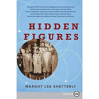 Hidden Figures - The American Dream and the Untold Story of the Black