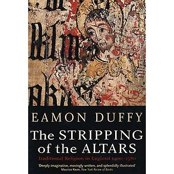 The Stripping of the Altars - Traditional Religion in England -1400-15