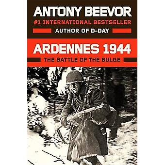Ardennes 1944 - The Battle of the Bulge by Antony Beevor - 97806700253