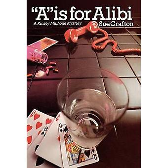 A is for Alibi by Sue Grafton - Grafton - 9780805013344 Book