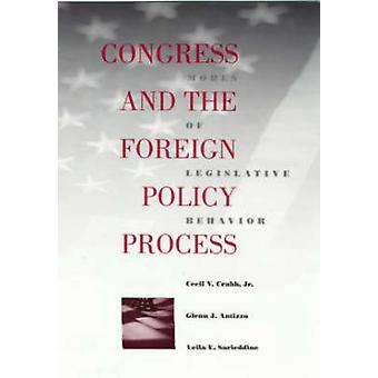 Congress and the Foreign Policy Process - Modes of Legislative Behavio