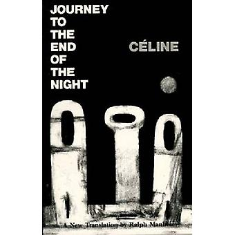 Journey to the End of the Night by Louis-Ferdinand Celine - Ralph Man