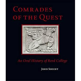 Comrades of the Quest - An Oral History of Reed College by John Sheehy
