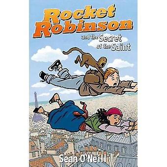 Rocket Robinson And The Secret Of The Saint by Rocket Robinson And Th
