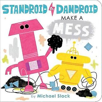 Standroid & Dandroid Make a Mess by Michael Slack - 9781534405677 Book