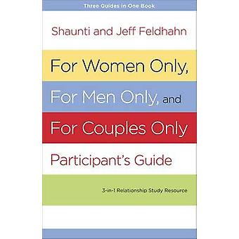 For Women Only and for Men Only Participant's Guide - Three-in-One Rel