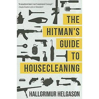 The Hitman's Guide to Housecleaning by Hallgrimur Helgason - 97816110