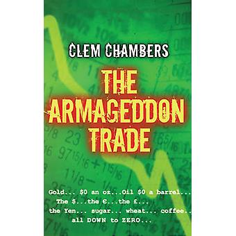 The Armageddon Trade by Clem Chambers - 9781842432976 Book