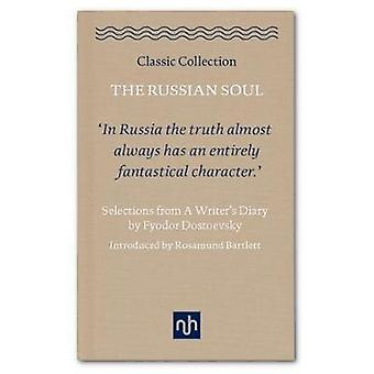 The Russian Soul - Selections from a Writer's Diary - 2017 - 9781910749