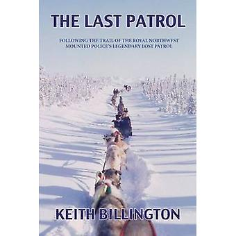 The Last Patrol - Following the Trail of the Royal Northwest Mounted P
